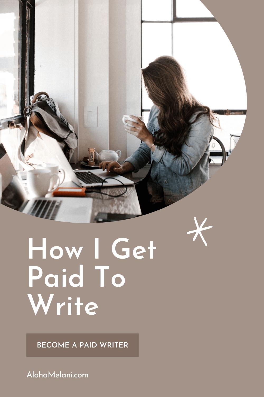 How_I_Get_Paid_To_Write